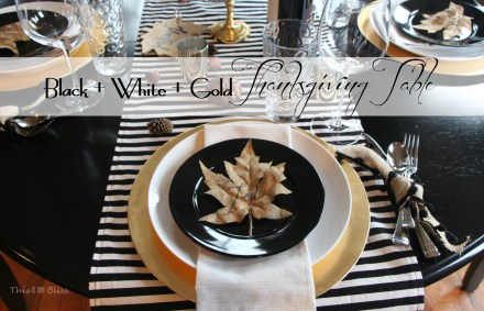Modern Thanksgiving Tablescape--Black white & gold---modern with natural touches 1