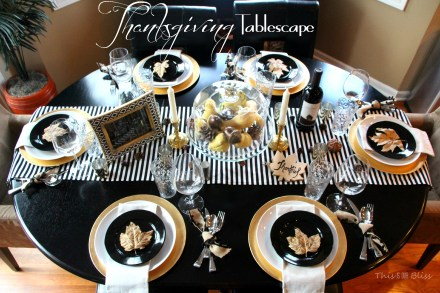 Modern Thanksgiving Tablescape--Black white & gold---modern with natural touches