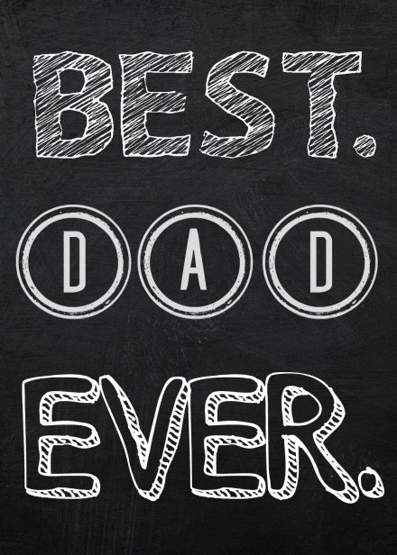 Best Dad Ever - Father's Day Printable - Free printable - chalkboard printable - This is our Bliss