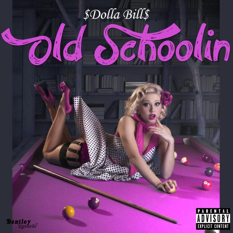 "[NEW MUSIC] DOLLA BILL –  ""Old Schoolin'""| @walkingdown12"