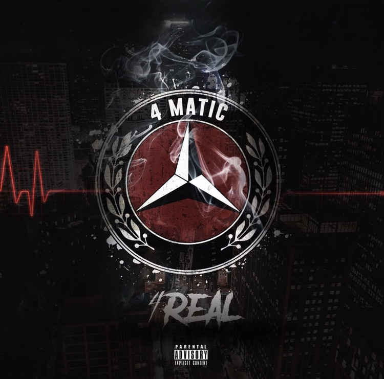 "[MIXTAPE] 4 REAL – ""4 MATIC"" 