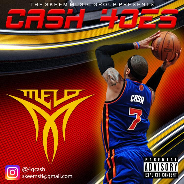 Cash 4oes – 'Melo' | @4amilyguy