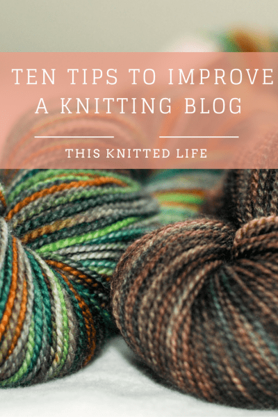 Ten Tips to Spruce Up Your Knitting Blog