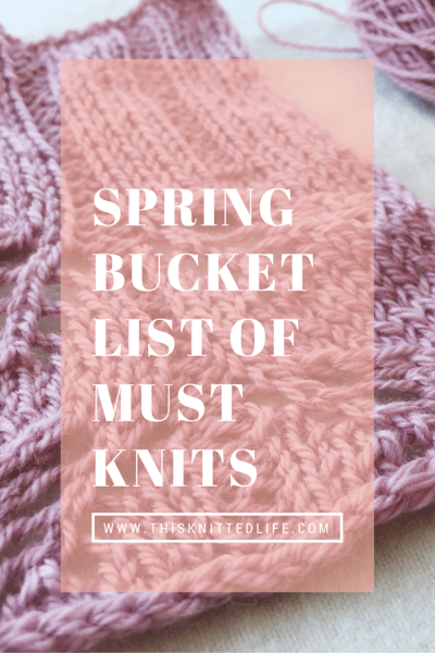 Awesome ideas for spring knitting. The only list you will ever need.