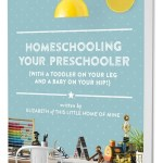 """Homeschooling Your Preschooler"": E-book Now Available!"