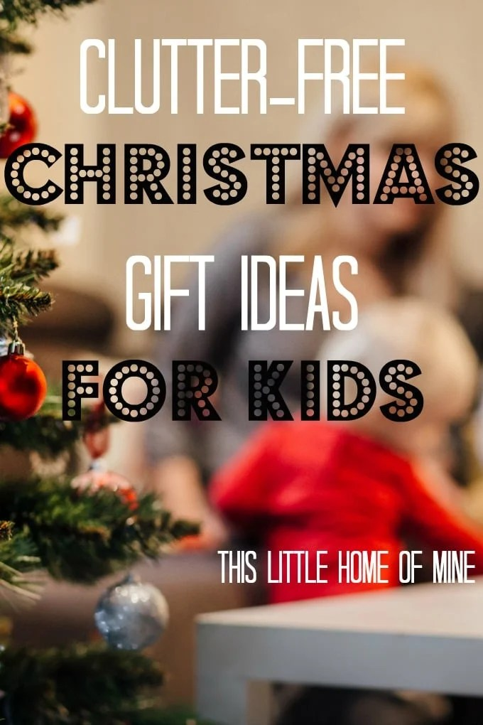 Clutter-Free Christmas Gift Ideas for Kids by This Little Home of Mine