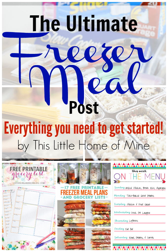 The Ultimate Freezer Meal Post: Everything You Need to Get Started by This Little Home of Mine