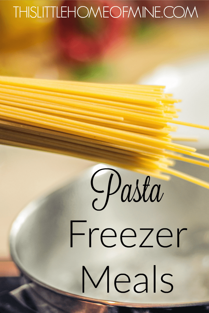 Pasta Freezer Meal Recipes by This Little Home of Mine
