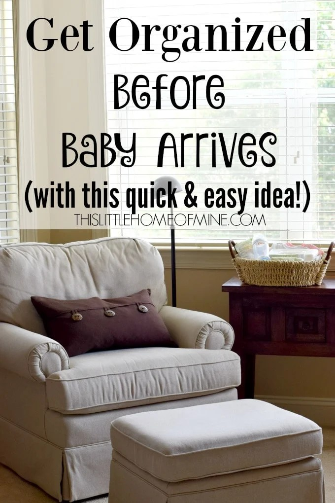 Get Organized Before Baby Arrives with this Quick and Easy Idea by This Little Home of Mine