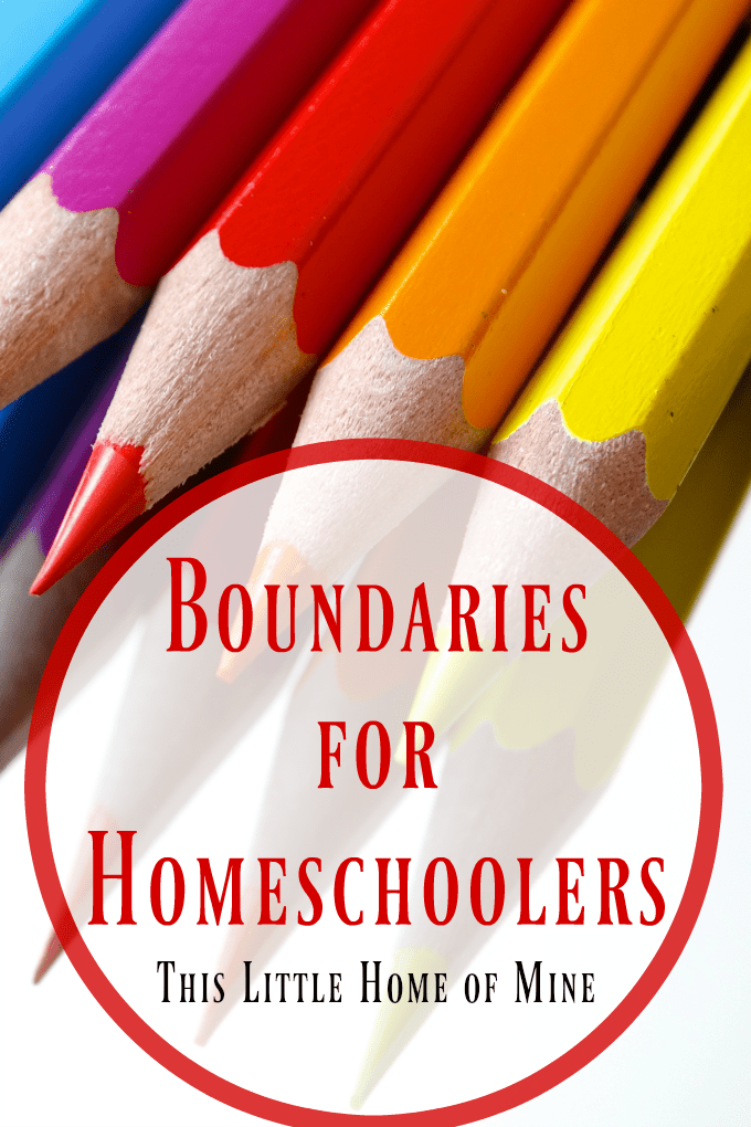 Boundaries for Homeschoolers by This Little Home of Mine