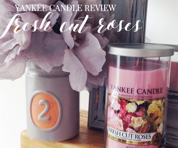 YANKEE CANDLE   FRESH CUT ROSES REVIEW