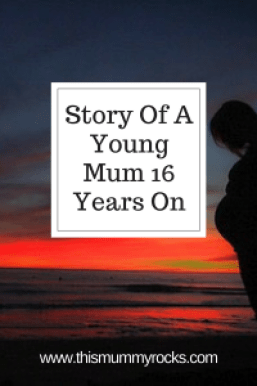 Story Of A Young Mum 16 Years On