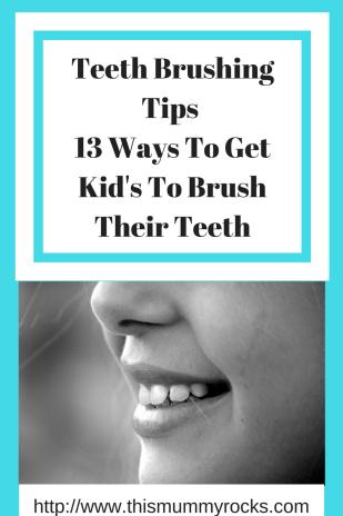 Teeth Brushing Tips - 13 Ways To Get Kid's To Brush Their Teeth