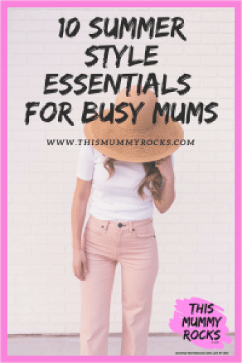 10 Summer Style Essentials For Busy Mums