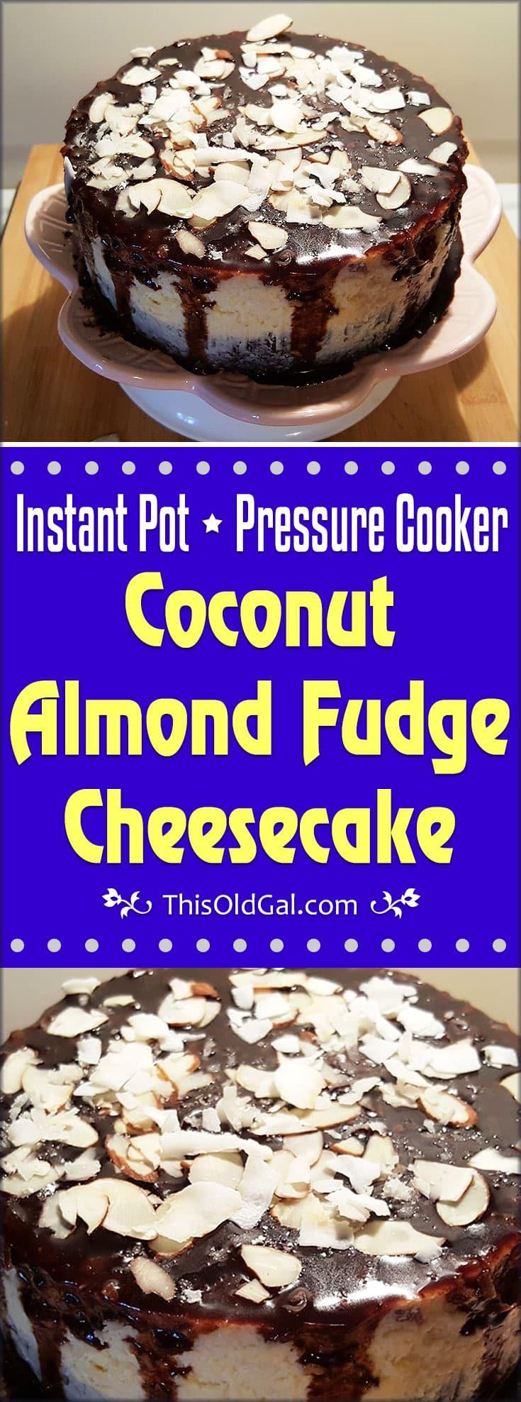Pressure Cooker Coconut Almond Fudge Cheesecake
