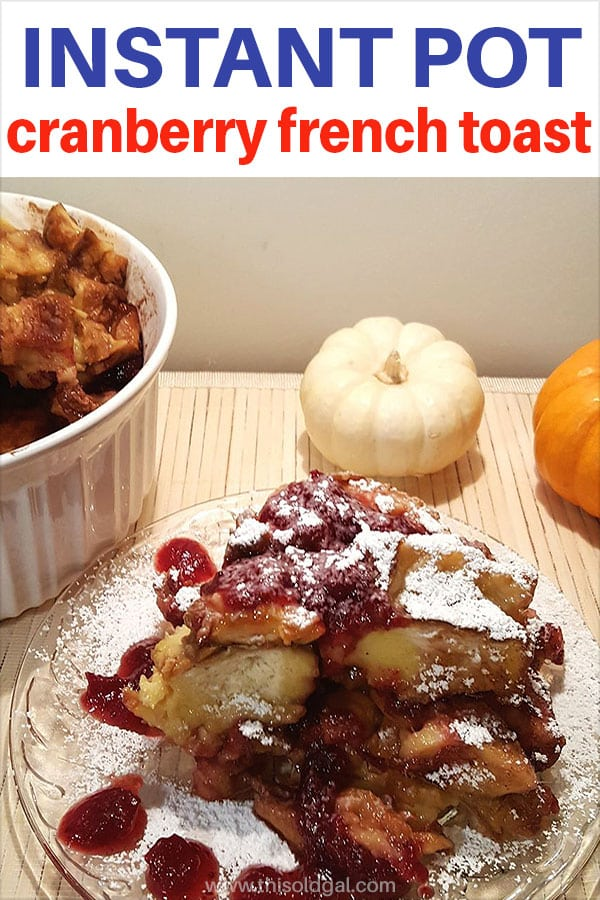 Pressure Cooker Orange Cranberry French Toast/Bread Pudding