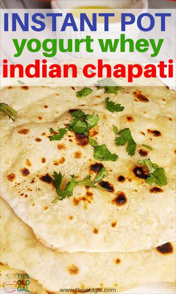 Instant Pot Yogurt Whey Indian Chapati
