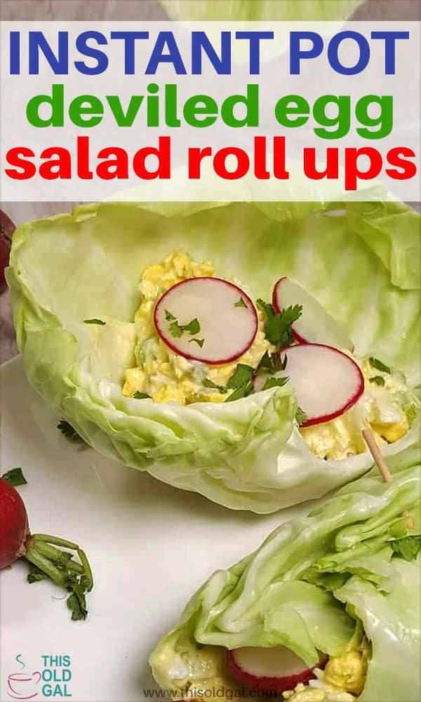 Pressure Cooker Low Carb Deviled Egg Salad Roll Ups