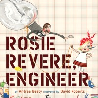 rosie revere, engineer + riveting building toys