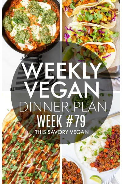 Weekly Vegan Dinner Plan #79 - five nights worth of vegan dinners to help inspire your menu. Choose one recipe to add to your rotation or make them all - shopping list included   ThisSavoryVegan.com #thissavoryvegan #mealprep #dinnerplan