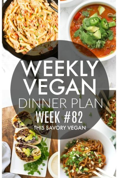 Weekly Vegan Dinner Plan #82 - five nights worth of vegan dinners to help inspire your menu. Choose one recipe to add to your rotation or make them all - shopping list included   ThisSavoryVegan.com #thissavoryvegan #mealprep #dinnerplan