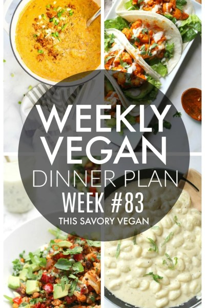 Weekly Vegan Dinner Plan #83 - five nights worth of vegan dinners to help inspire your menu. Choose one recipe to add to your rotation or make them all - shopping list included   ThisSavoryVegan.com #thissavoryvegan #mealprep #dinnerplan