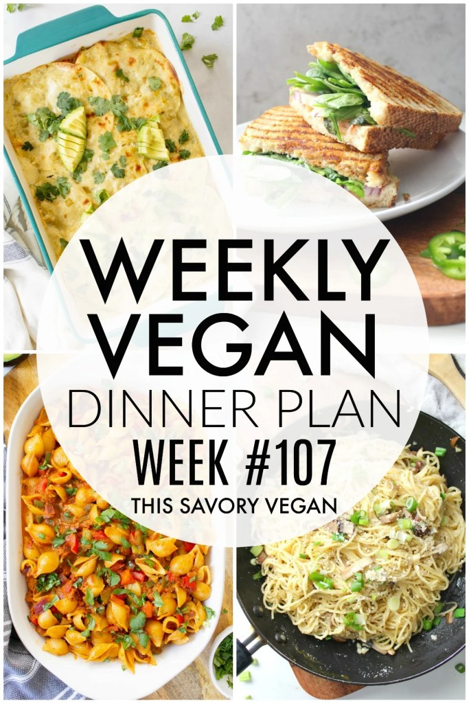 Weekly Vegan Dinner Plan #107 - five nights worth of vegan dinners to help inspire your menu. Choose one recipe to add to your rotation or make them all - shopping list included   ThisSavoryVegan.com #thissavoryvegan #mealprep #dinnerplan