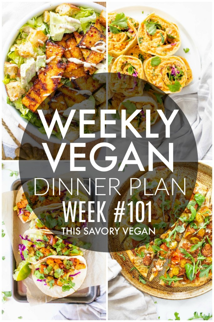 Weekly Vegan Dinner Plan #101 - five nights worth of vegan dinners to help inspire your menu. Choose one recipe to add to your rotation or make them all - shopping list included   ThisSavoryVegan.com #thissavoryvegan #mealprep #dinnerplan