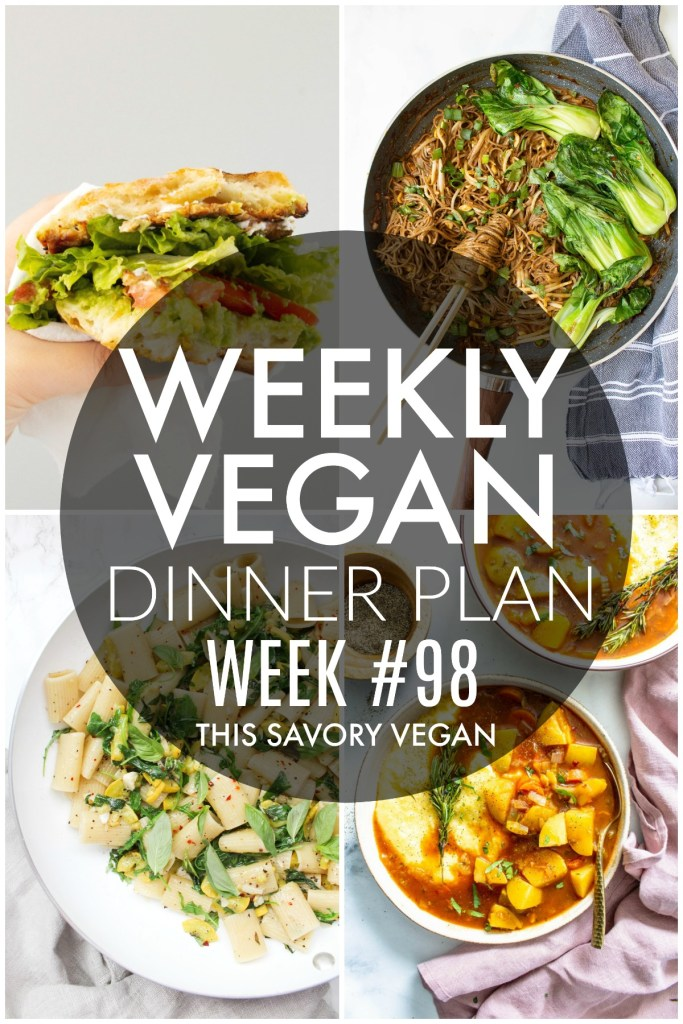 Weekly Vegan Dinner Plan #98 - five nights worth of vegan dinners to help inspire your menu. Choose one recipe to add to your rotation or make them all - shopping list included   ThisSavoryVegan.com #thissavoryvegan #mealprep #dinnerplan
