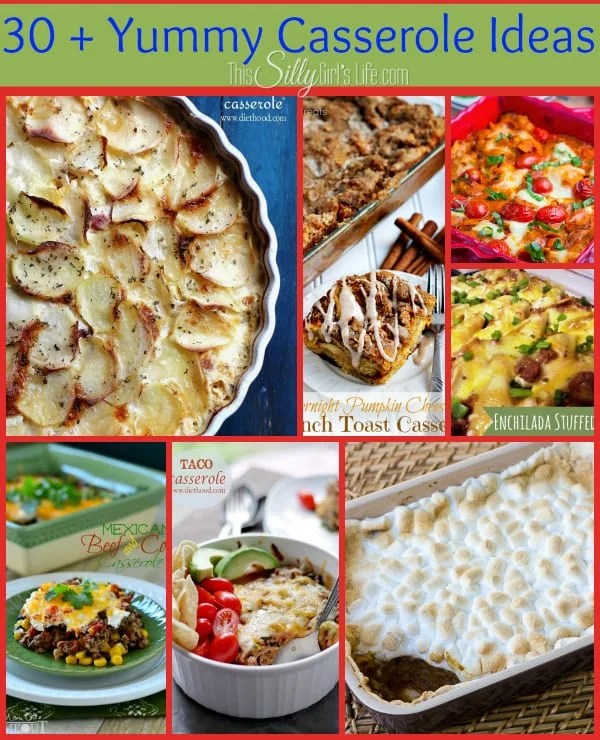 30+ Yummy Casserole Ideas round up from https://ThisSillyGirlsLife.com