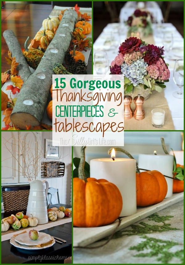 15 Gorgeous Thanksgiving Centerpieces and Tablescapes {The Weekly Round UP} Ideas for creating an unforgettable get together! from https://ThisSillyGirlsLife.com
