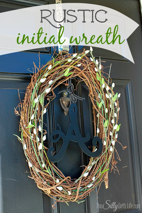 Rustic Initial Wreath This Silly Girls Kitchen