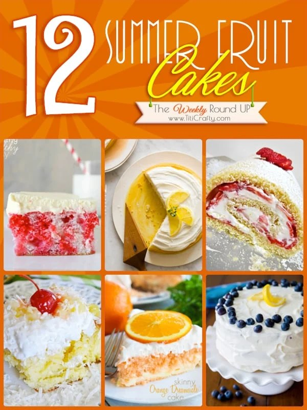 Summer-Fruit-Cakes-Weekly-Round-Up