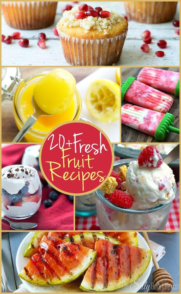 20+ Fresh Fruit Recipes