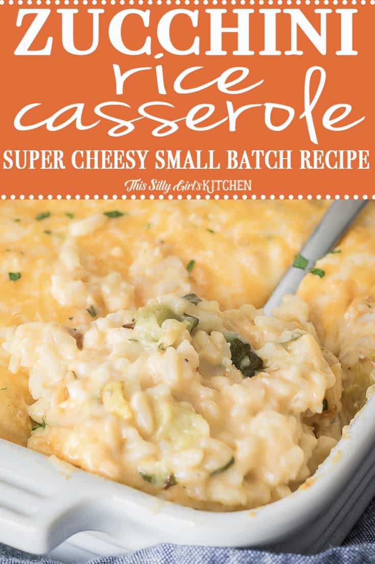 #Zucchini #Rice #Casserole, a decadent small batch recipe for a creamy, comforting side dish! #Recipe from ThisSillyGirlsKitchen.com