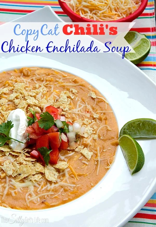 copycat chili s chicken enchilada soup this silly girl kitchen