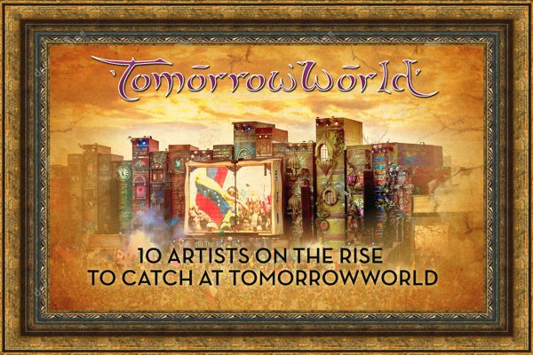 10 Artists On The Rise To Catch At TomorrowWorld