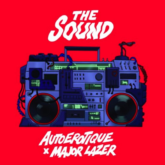 AutoErotique Ft. Major Lazer - The Sound : Massive Electro Collaboration [Free Download]