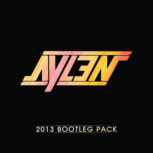 Aylen 2013 Bootleg Pack : Must Download 13 Track Electronic Mashup Bootleg Pack Album [Free Download]