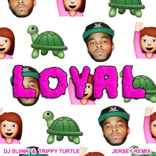 Chris Brown – Loyal Ft. Lil Wayne & Tyga (DJ Sliink X Trippy Turtle Remix) [Free Download]