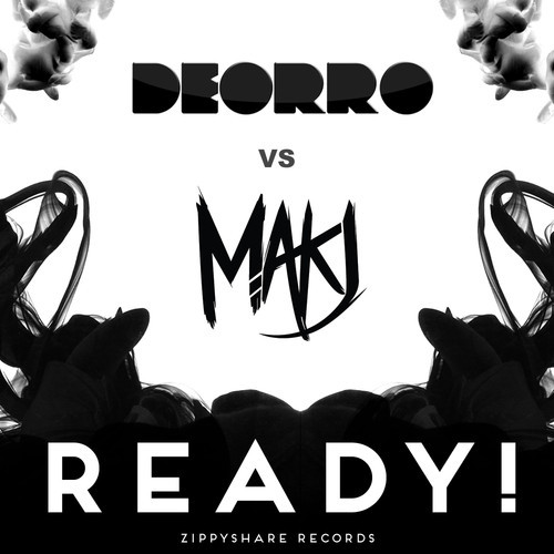 Deorro & MAKJ - READY! : Must Hear Electro House / Bounce Anthem [Free Download]
