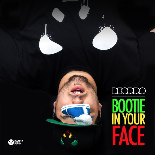 Deorro - Bootie In Your Face : Funky Electro House Anthem [Free Download]