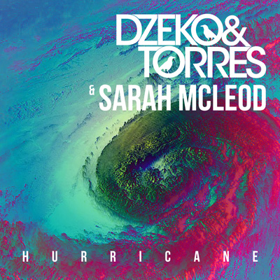 Dzeko & Torres & Sarah Mcleod - Hurricane : Progressive House Anthem [Exclusive Free Download]