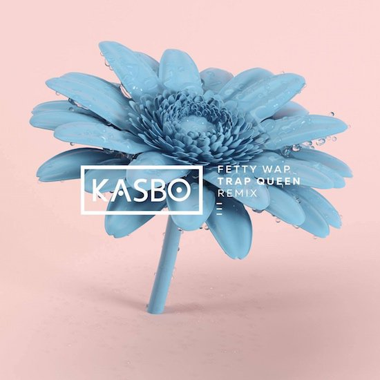 Fetty Wap - Trap Queen (Kasbo Remix) : Must Hear Remix [Free Download]