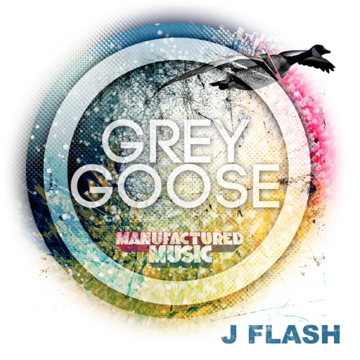 J Flash - Grey Goose + Flashbang 003 : Electro House Anthem