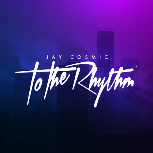"Jay Cosmic - To The Rhythm : Huge Melodic ""Fire Breathing Unicorn"" Electro House Original [Free Download]"