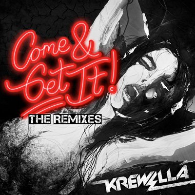 Krewella - Come & Get It Remix EP : Trap / Drumstep / Moombahton Remixes Feat. Savoy