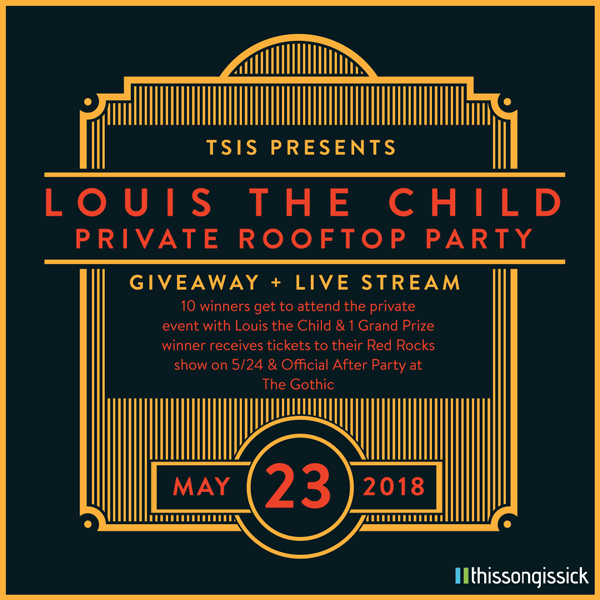 Contest Win Entry To Louis The Childs Private Show On Our Roof