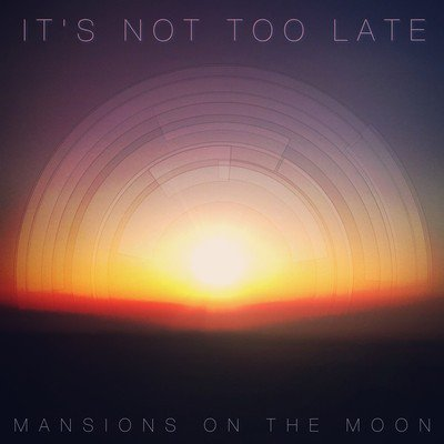 Mansions on the Moon - It's Not Too Late (Ft. Paper Diamond) : 80's sounding Indie / Electronic / Dance [Free Download]