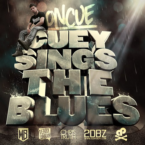 OnCue - Cuey Sings the Blues: Real Sick Chill Rap Album